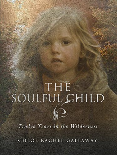 The Soulful Child By Chloe Rachel Gallaway