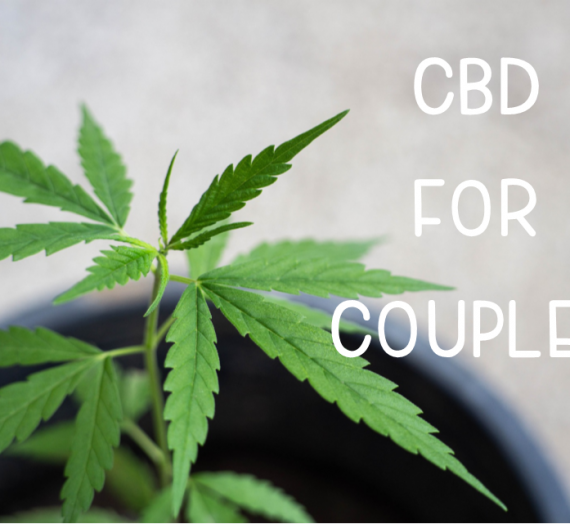 CBD For Couples 2020 CBD Product Guide
